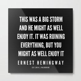 94  |Ernest Hemingway Quote Series  | 190613 Metal Print