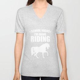 School Sucks I'm Going Riding Funny Graphic T-Shirt Unisex V-Neck