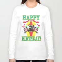 happy birthday Long Sleeve T-shirts featuring Happy Birthday! by BATKEI