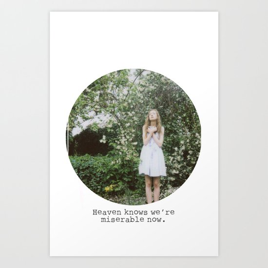 Heaven knows we're miserable now. Art Print