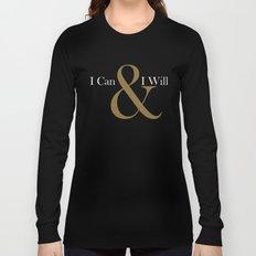 I CAN & I WILL  Long Sleeve T-shirt