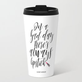 Inspirational Poster On A Bad Day There Is Always Lipstick Fashion Quote Printable Wall Art Travel Mug