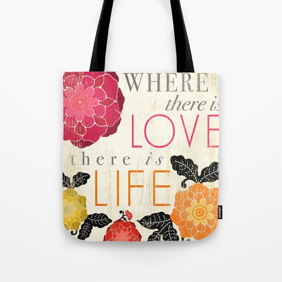 Where there is Love there is Life Tote Bag