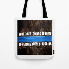 sometimes There's Just Us Tote Bag