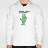 yolo Hoodies featuring Yolo? by theDesign Attic