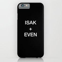ISAK + EVEN iPhone Case