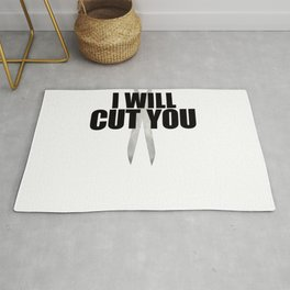 I Will Cut You Rug