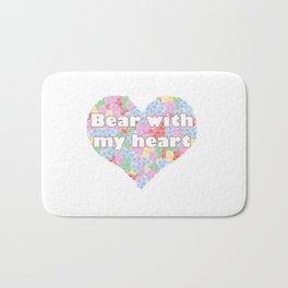 Bear with my heart Bath Mat