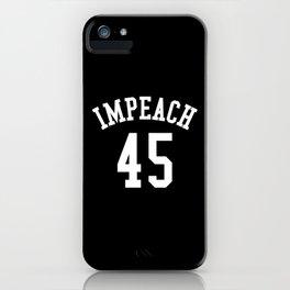 IMPEACH 45 (Black & White) iPhone Case