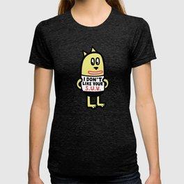 I Don't Like Your S.U.V. T-shirt