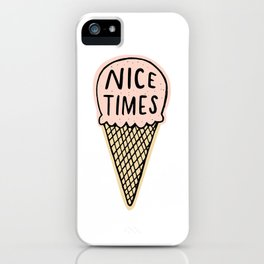 Nice Times Ice Cream iPhone Case