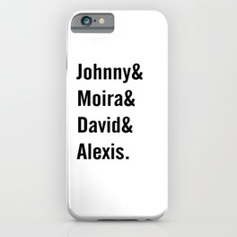 Johnny and Moira and David and Alexis iPhone Case