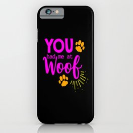 Woof Bark Dog Dog Lovers Dog Owners Dog Mom Puppy iPhone Case