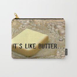 it's like butter - series 1 of 4 Carry-All Pouch