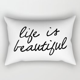Life is Beautiful black and white contemporary minimalism typography design home wall decor bedroom Rectangular Pillow