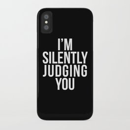 I'M SILENTLY JUDGING YOU (Black & White) iPhone Case