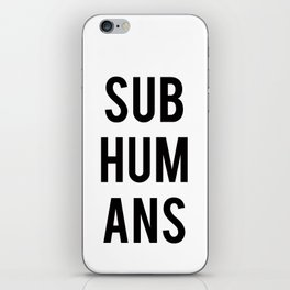 Subhumans iPhone Skin