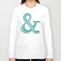 ampersand Long Sleeve T-shirts featuring Ampersand by Chelsea Herrick
