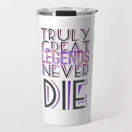 Truly Great Legends Travel Mug
