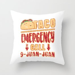 "Gift For Tacos Lovers Or For Those Who Have Big Appetite ""Taco Emergency Call 9-Juan-Juan"" T-shirt Throw Pillow"