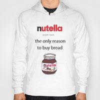 nutella Hoodies featuring Nutella -only reason by Lyre Aloise