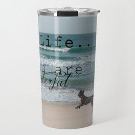 Dear Life... Travel Mug