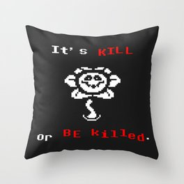 flowey(kill o killed) the flower Throw Pillow