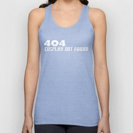 404 Cosplay not found Unisex Tank Top