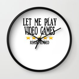 Let me play video games - Recommended Wall Clock