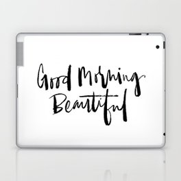 Good Morning Beautiful Brush Script Laptop & iPad Skin