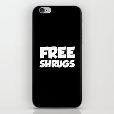 Free Shrugs Funny Quote iPhone & iPod Skin