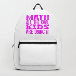 Mathematician Gifts Math All the Cool Kids Doing It Math Teacher Gift Backpack