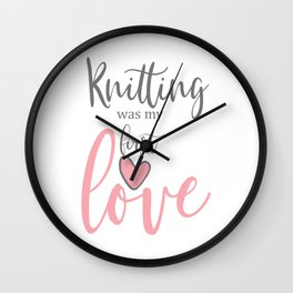 Knitting was my first love Wall Clock