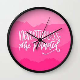 Nevertheless, she persisted Wall Clock