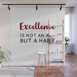 Excellence is not an act but a habit - Aristotle Greek philosophy quote Wall Mural