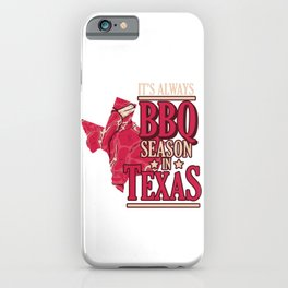 It's Always BBQ Season iPhone Case