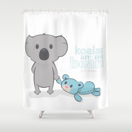 Koalas are not bears Shower Curtain