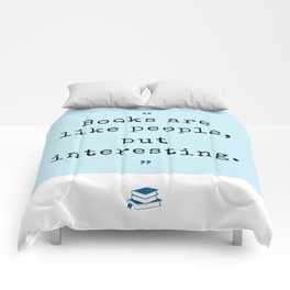 Books are like people, but interesting. Comforters