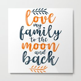 Love my Family to the moon and Back Metal Print
