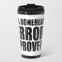 100% Bonehead Terror Approved! Travel Mug
