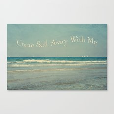 Come Sail Away With Me Canvas Print