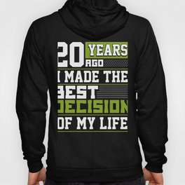 20th Anniversary Gift 20 Years Ago I Made Best Decision of My Life 20th Wedding Anniversary Hoody