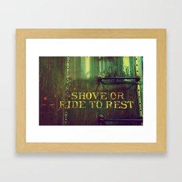 Shove or Ride Framed Art Print
