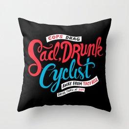 Sad, Drunk Cyclist Throw Pillow