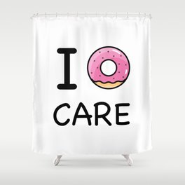 I donut care Shower Curtain
