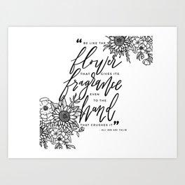 be like the flower Art Print