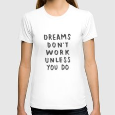 Dreams Don't Work Unless You Do - Black & White Typography 01 LARGE White Womens Fitted Tee