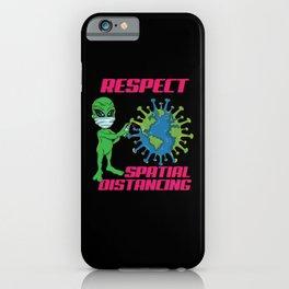 Alien Respect Spatial Distancing iPhone Case