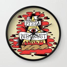 In Pizza We Crust - The Food Illuminati Wall Clock