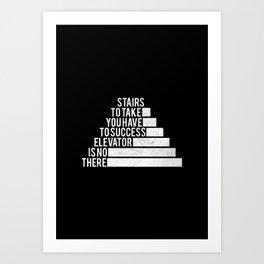 No Elevator to Success Quote Art Print